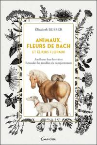Animaux, fleurs de Bach et élixirs floraux