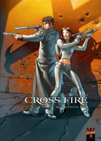Cross fire. Volume 1, Opération Judas