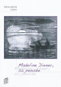 Madeline Diener, sa pensée