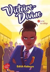 Victoire-Divine. Volume 1, La loi du collège