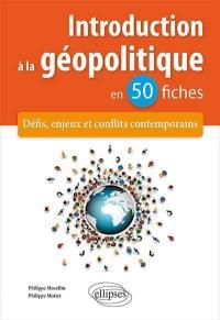 Introduction à la géopolitique en 50 fiches