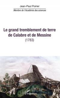 Le grand tremblement de terre de Calabre et de Messine (1783)