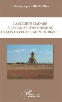 La société madaré à la croisée des chemins de son développement durable