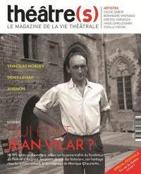 Théâtre(s) : le magazine de la vie théâtrale. n° 26, Qui était Jean Vilar ?