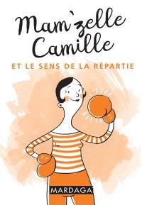 Mam'zelle Camille et le sens de la repartie