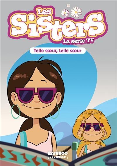Les sisters. Volume 23, Telle soeur, telle soeur