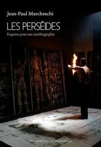 Les Perséides : esquisse pour une autobiographie