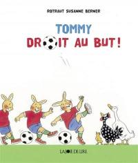 Tommy, Droit au but !