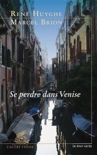 Se perdre dans Venise