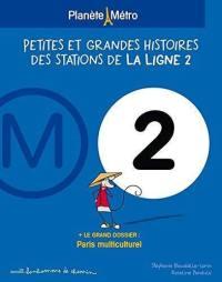 Petites et grandes histoires des stations de la ligne 2