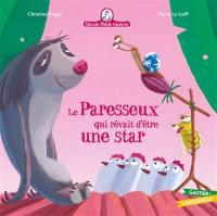 Mamie Poule raconte, Le paresseux qui rêvait d'être une star