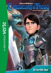 Chasseurs de trolls. Volume 4, Un terrible duel