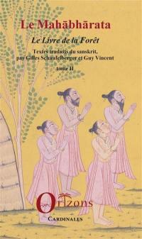 Le Mahabharata. Volume 2, Le livre de la forêt