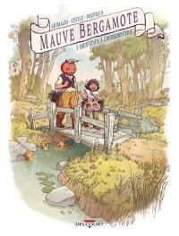 Mauve Bergamote. Vol. 1. Bienvenue à l'herboristerie