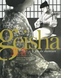 Geisha ou Le jeu du shamisen. Volume 1,