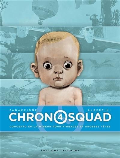 Chronosquad. Vol. 4. Concerto en la mineur pour timbales et grosses têtes