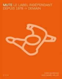 Mute : le label indépendant depuis 1978 jusqu'à demain