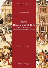 Paris, 18 au 26 août 1572