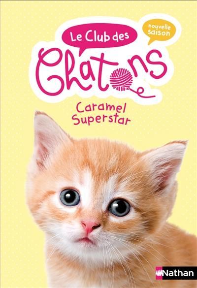 Le club des chatons. Volume 7, Caramel superstar