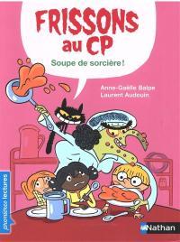 Frissons au CP, Soupe de sorcière !
