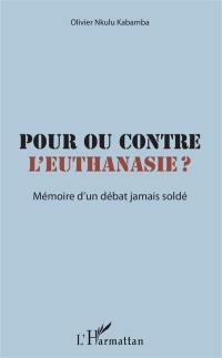 Pour ou contre l'euthanasie ?