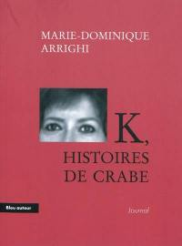 K, histoires de crabe