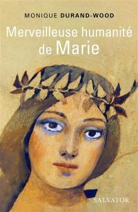 Merveilleuse humanité de Marie