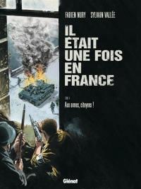 Il était une fois en France. Volume 4, Aux armes, citoyens !