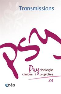 Psychologie clinique et projective. n° 24, Transmissions