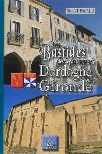 Les bastides des départements de Dordogne & de Gironde