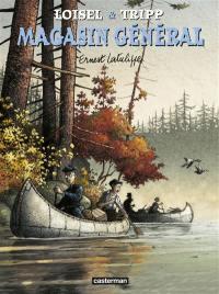 Magasin général. Volume 6, Ernest Latulippe