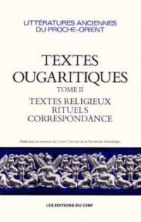 Textes ougaritiques. Volume 2, Textes religieux et rituels, correspondance