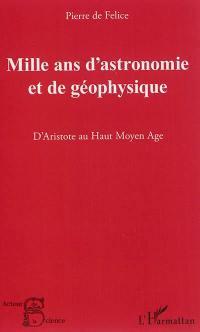Mille ans d'astronomie et de géophysique