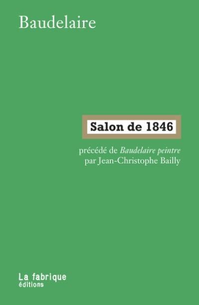 Salon de 1846. Précédé de Baudelaire peintre