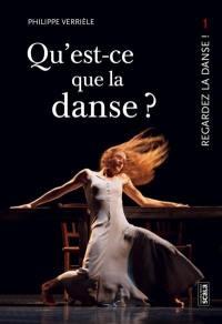 Regardez la danse. Volume 1, Qu'est-ce que la danse ?