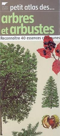 Petit atlas des arbres et arbustes
