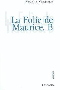 La folie de Maurice B.