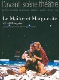 Avant-scène théâtre (L'). n° 1442, Le maître et Marguerite