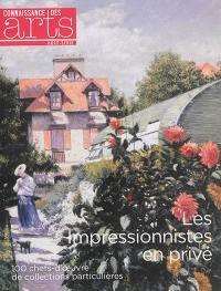 Les impressionnistes en privé