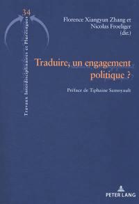 Traduire, un engagement politique ?