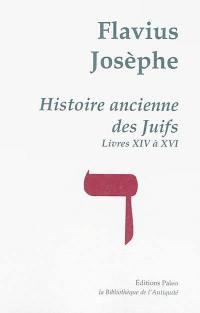 Oeuvres complètes, Volume 4, Histoire ancienne des Juifs, Livres XIV-XVI