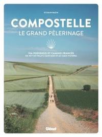 Compostelle, le grand pèlerinage