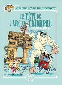 Les aventures fantastiques de Sacré Coeur, Le yéti de l'Arc de Triomphe