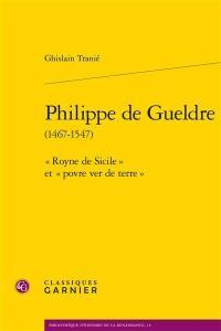 Philippe de Gueldre (1467-1547)