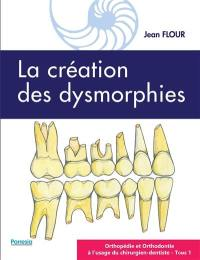 Orthopédie et orthodontie à l'usage du chirurgien-dentiste. Volume 1, La création des dysmorphies