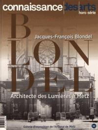 Jacques-François Blondel, architecte des Lumières à Metz
