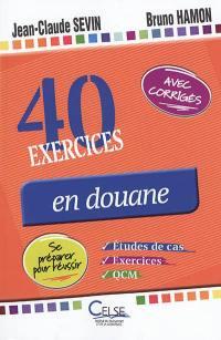 40 exercices en douane