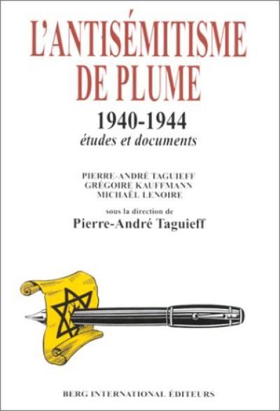 L'antisémitisme de plume, 1940-1944