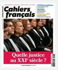 Cahiers français. n° 416, Quelle justice au XXIe siècle ?