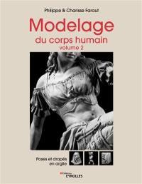 Modelage du corps humain. Volume 2, Poses et drapés en argile